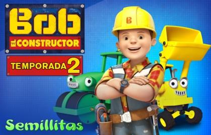 """SEMILLITAS RENUEVA """"BOB EL CONSTRUCTOR"""" PARA UNA SEGUNDA TEMPORADA"""