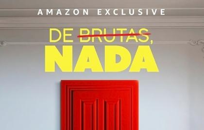 """AMAZON PRIME VIDEO ESTRENARÁ EL DRAMEDY """"DE BRUTAS, NADA"""""""