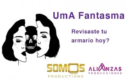 """SOMOS PRODUCTIONS Y ALIANZAS PRODUCCIONES SE UNEN PARA CREAR """"UMA FANTASMA"""""""