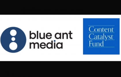 BLUE ANT MEDIA AND CONTENT CATALYST FUND TO FOCUS ON FEMALE-GENERATED UNSCRIPTED CONTENT