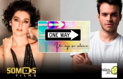 """SOMOS FILMS Y RODANDO FILMS SE UNEN PARA PRODUCIR """"ONE WAY"""""""