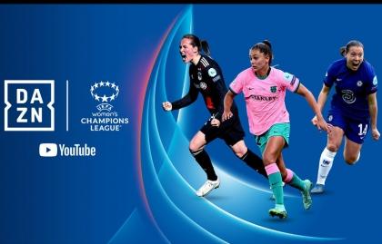 DAZN Y YOUTUBE TRANSMITIRÁN LA UEFA CHAMPIONS LEAGUE FEMENINA HASTA 2025