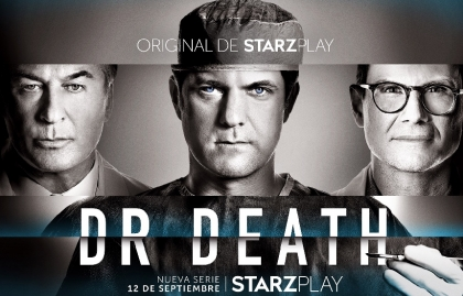 """STARZPLAY ESTRENARÁ EN SEPTIEMBRE LA SERIE BASADA EN EL PODCAST """"DR. DEATH"""""""