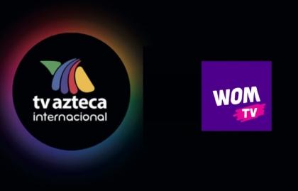 WOM TV suma a su oferta las cuatro señales internacionales de TV Azteca