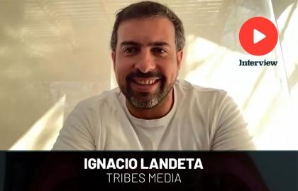 """Ignacio Landeta: """"Tribes Media conecta con las comunidades con una oferta multiformato"""""""